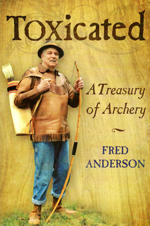 Toxicated: A Treasury of Archery