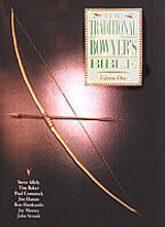 Traditional Bowyers Bible Volume I