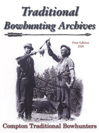 Traditional Bowhunting Archives 1st Edition 2008