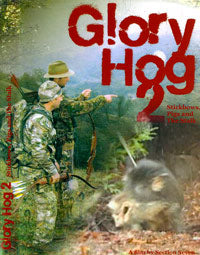Glory Hogs 2: Stickbows, Pigs and the Stalk