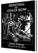 Hunting the Osage Bow Book by Dean Torges
