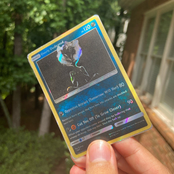 Overly Dedicated Pokémon Inspired Custom Holographic Cards