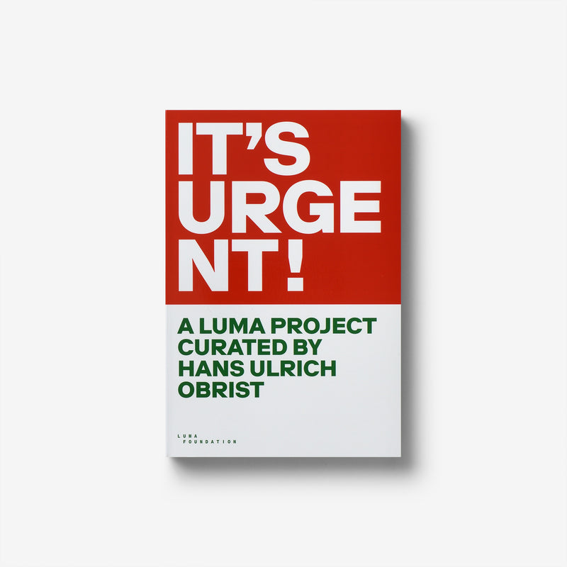 It's Urgent! A Luma project curated by Hans Ulrich Obrist