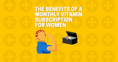 The Benefits of a Monthly Vitamin Subscription for Women