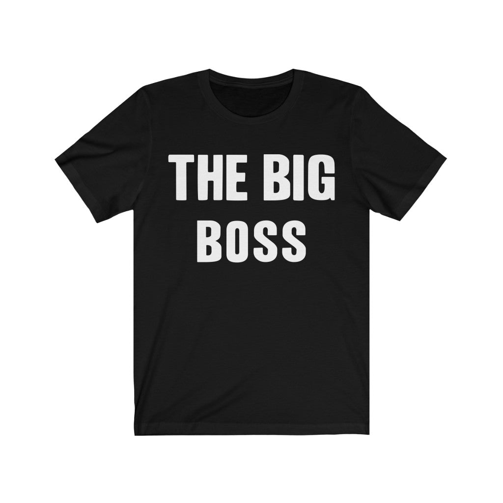 The Big Boss | Funny Outfit | Casual Short Sleeves Unisex Tee | Women And Men | Bachelor Party T-shirt | Multicolor