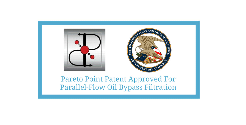 Pareto Point industries Patent Application for Parallel-Flow Oil Bypass Filtration Approved by the US Patent Office - A major innovation in bypass filtration and the first to deploy parallel-flow technology