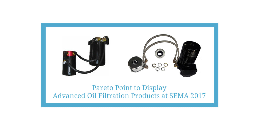 "PARETO POINT INDUSTRIES"" ADVANCED OIL FILTRATION PRODUCTS  TO BE DISPLAYED AT THE 2017 SEMA SHOW"