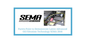 PARETO POINT INDUSTRIES TO DEMONSTRATE OUR LATEST ADVANCED OIL FILTRATION PRODUCTS AT THE 2018 SEMA SHOW
