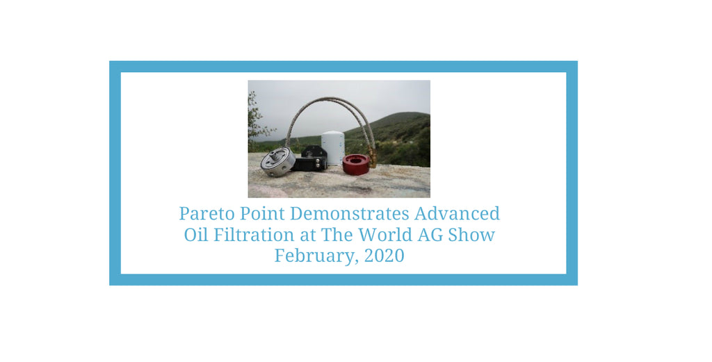 PARETO POINT INDUSTRIES (PPI) TO DEMONSTRATE OUR ADVANCED OIL FILTRATION PRODUCTS FOR THE BEST AND MOST AFFORDABLE ASSET PROTECTION AT THE 2020 WORLD AG SHOW