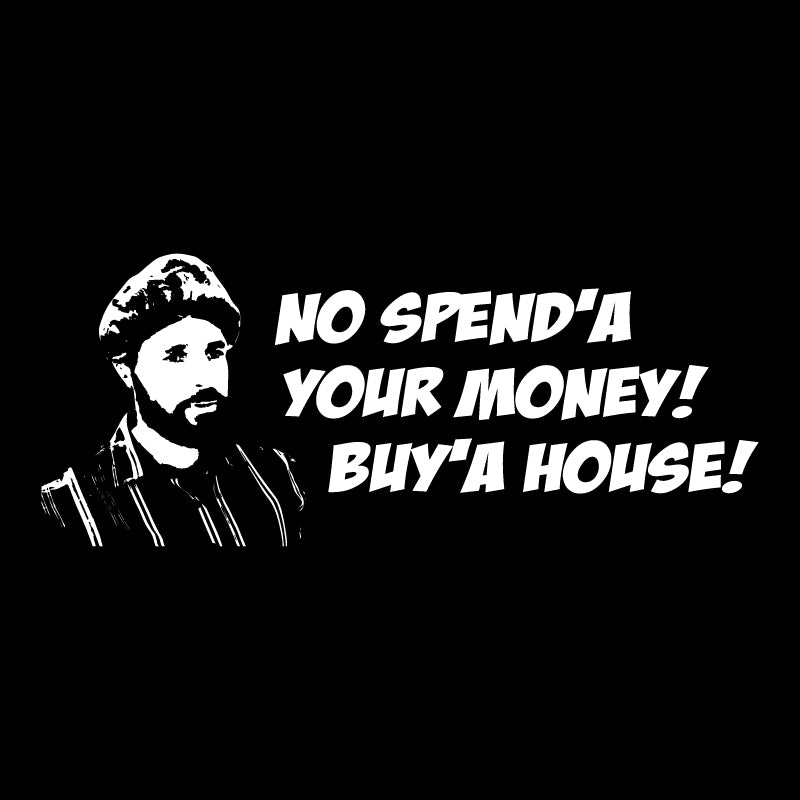 No spenda your money buy a house