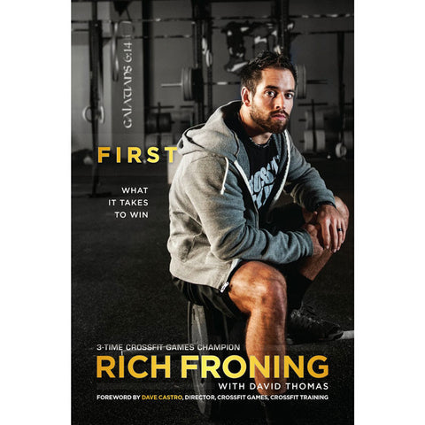 First: What It Takes to Win by Rich Froning - Fitshop - 2