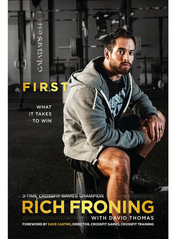 First: What It Takes to Win by Rich Froning - Fitshop - 1