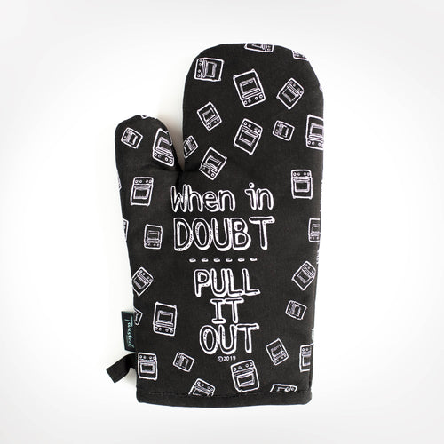 When In Doubt Pull It Out OVEN MITT - Front & Company: Gift Store