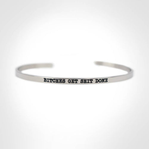 Bitches Get Shit Done Stainless Steel Bangle - Front & Company: Gift Store