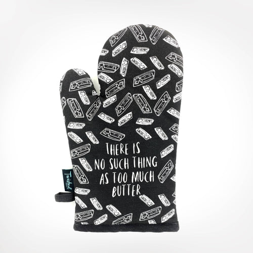 There Is No Such Thing As Too Much Butter OVEN MITT - Front & Company: Gift Store