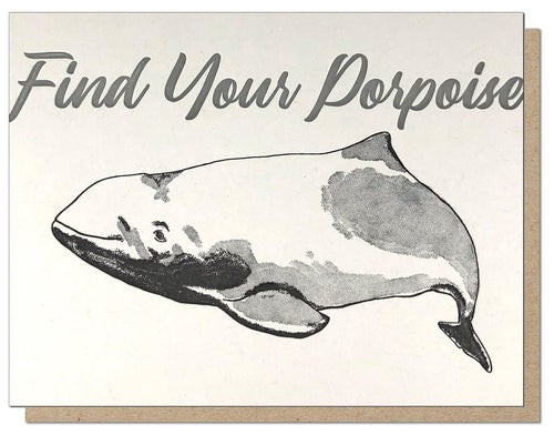 Find Your Porpoise Greeting Card - Front & Company: Gift Store