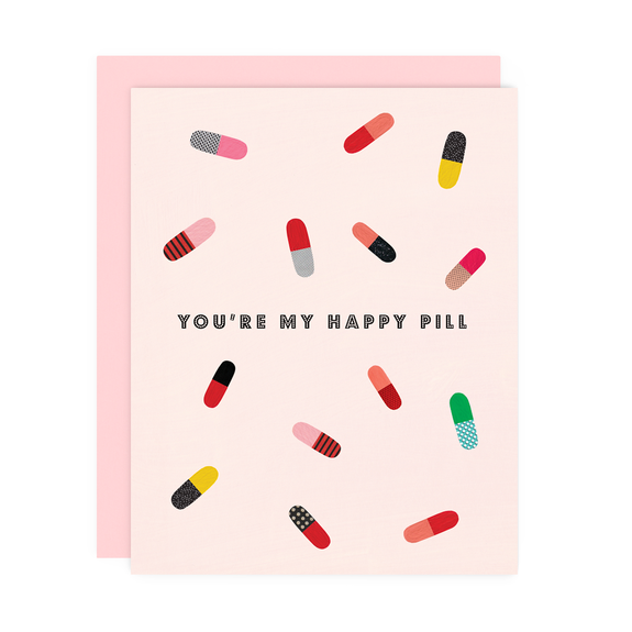 You're My Happy Pill Card