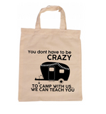 You dont have to be crazy...