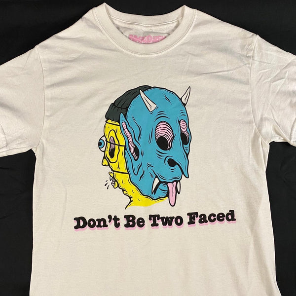 Don't Be Two Faced Tee