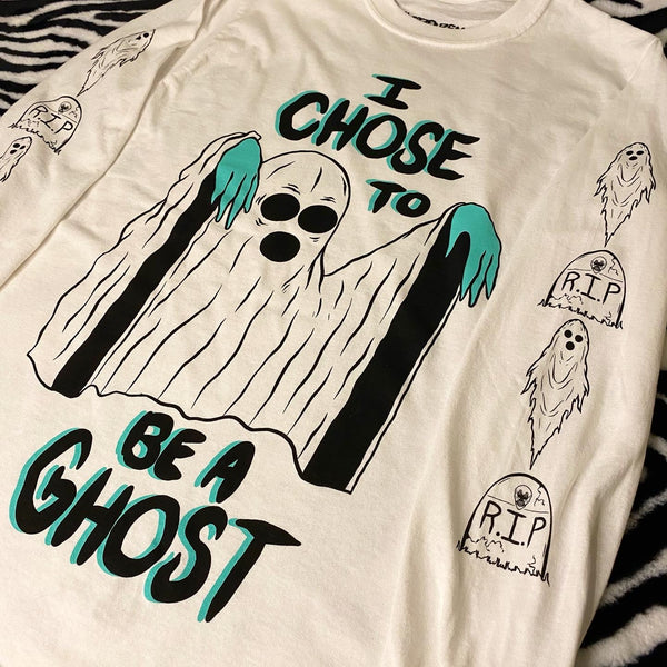 Chose to be a ghost long sleeve