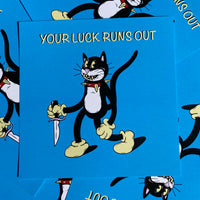 Your luck runs out print