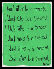 I'd rather be in Somerset