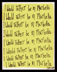 I would rather be in Marbella