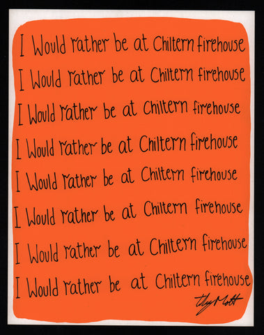 I would rather be at Chiltern Firehouse
