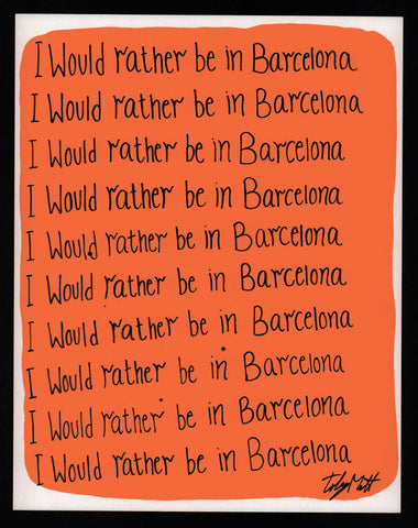 I would rather be in Barcelona