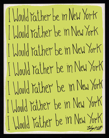 I would rather be in New York