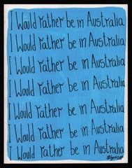 I would rather be in Australia