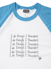 I Do Things I Shouldn't Baseball Shirt, Toby Mott Original Vintage Collection