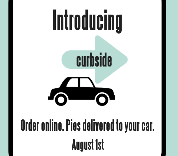Pies to You: Curbside Now Available!