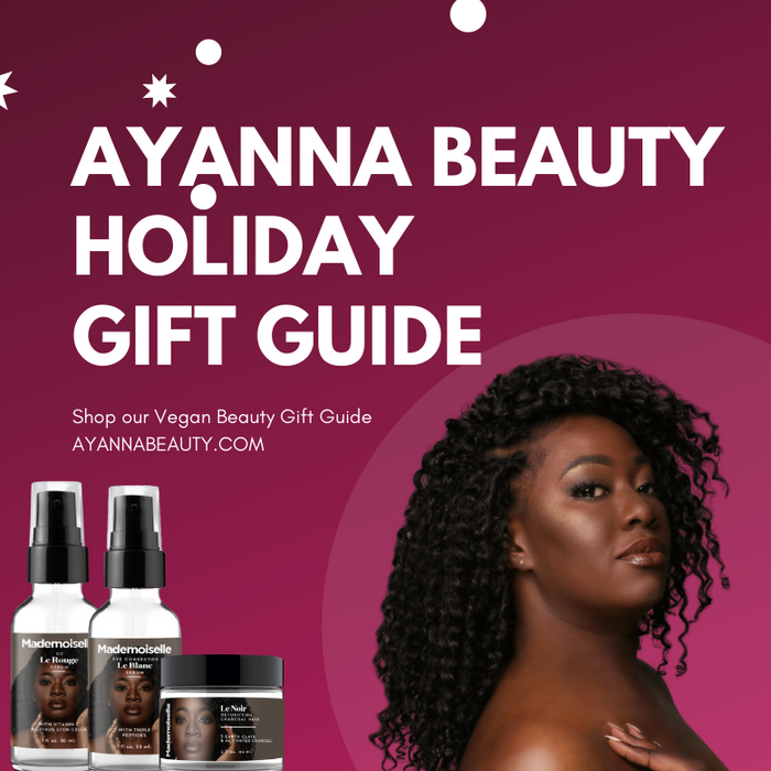 AYANNA BEAUTY | HOLIDAY GIFT GUIDE 2020