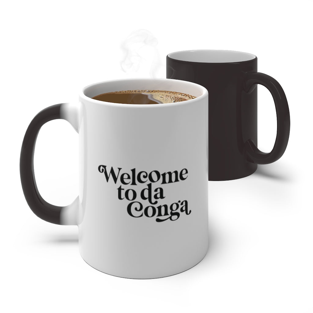 Taza Welcome To Da Conga