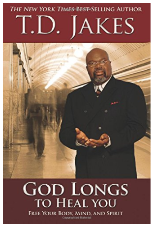 T.D. Jakes - God Longs to Heal You Book