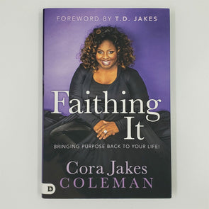 T.D. Jakes - Faithing It - Hardback Book