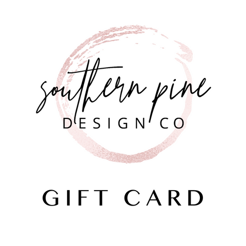 Southern Pine Design Co Gift Card