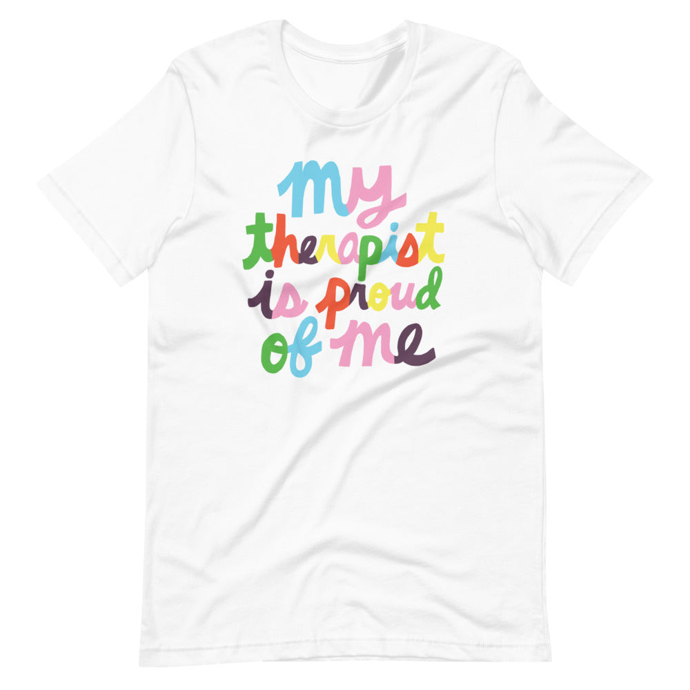 My Therapist Is Proud Of Me Tee