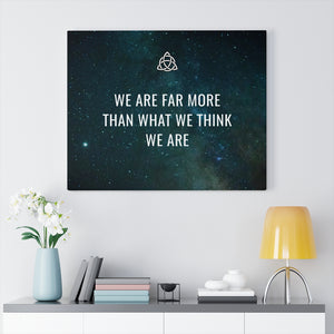 We Are Far More Than What We Think