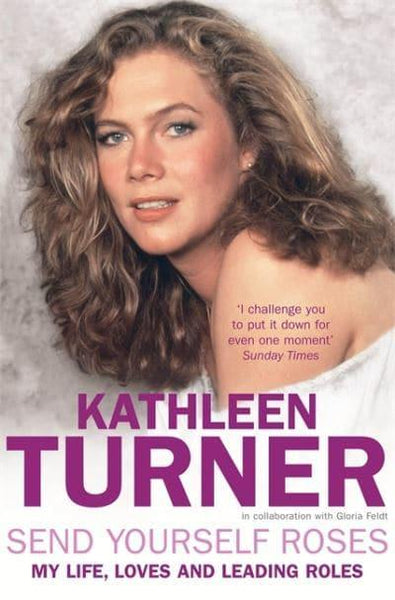 Send Yourself Roses - Kathleen Turner -  £10.99