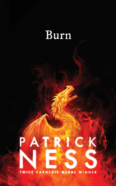 Burn SIGNED edition (Hardback) - Patrick Ness - FREE T-SHIRT INCLUDED
