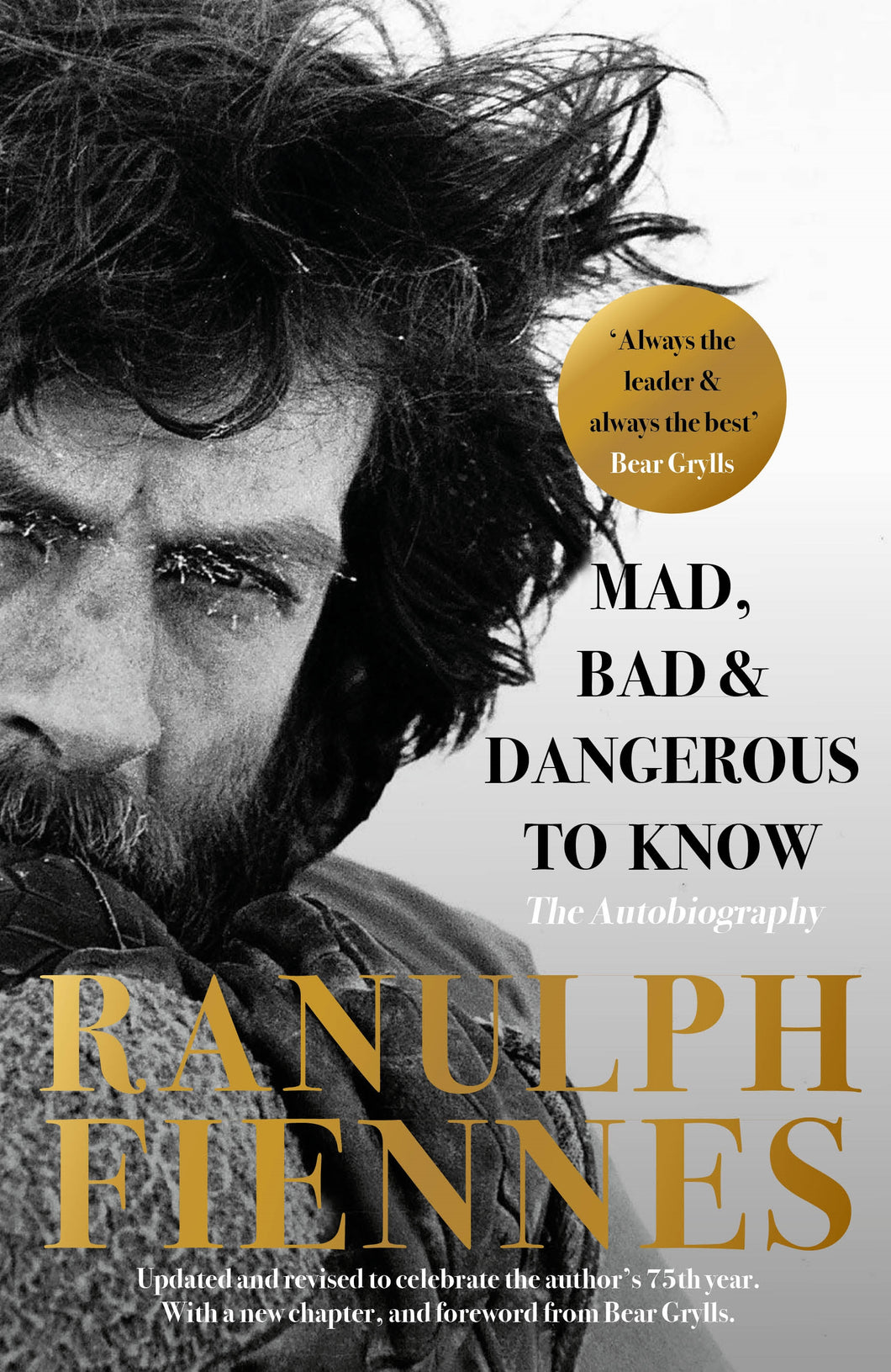 Mad, Bad and Dangerous To Know (Paperback) - Sir Ranulph Fiennes - SIGNED