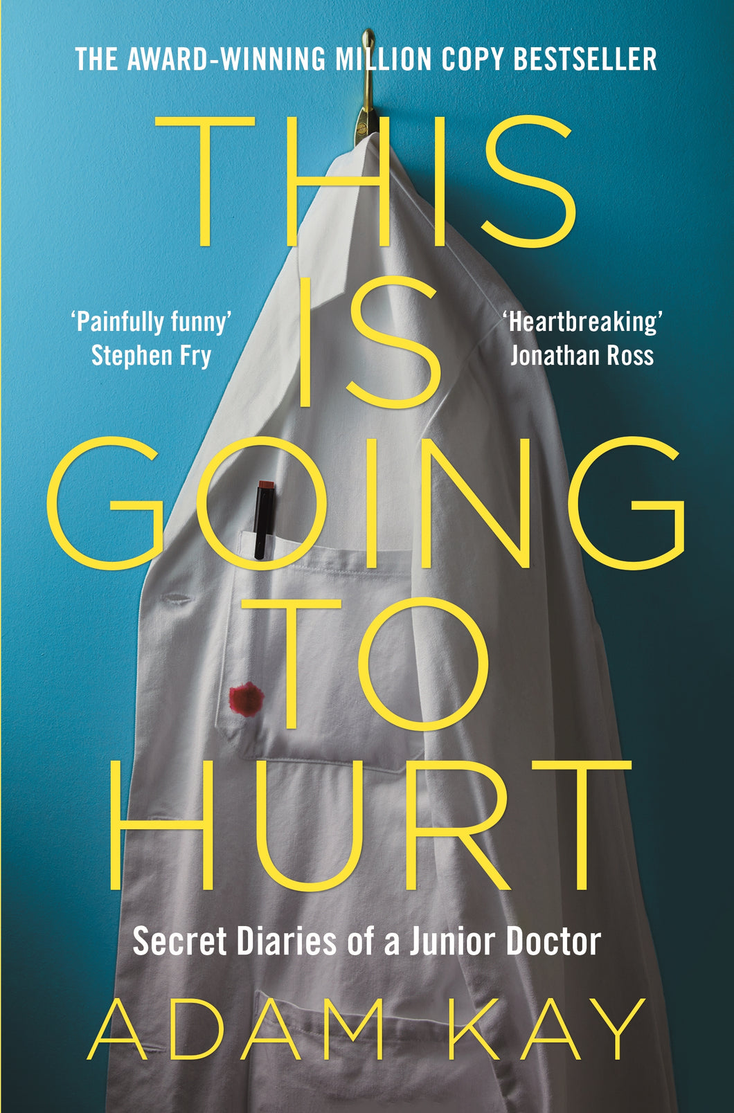 This is Going to Hurt: Secret Diaries of a Junior Doctor (Paperback) - Adam Kay