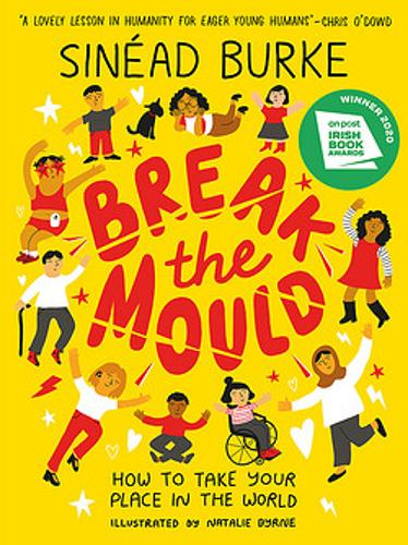 Break the Mould: How to Take Your Place in the World (Paperback) - Sinéad Burke