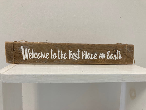 Welcome to the Best Place on Earth Sign