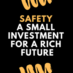 safety a small investment for a rich future
