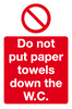 Do not put paper towels down the toilet sign