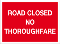 Road closed no thoroughfare sign