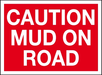 Caution mud on road sign